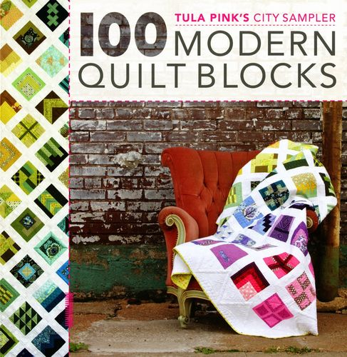 Tula Pink´s City Sampler 100 Modern Quilt Blocks